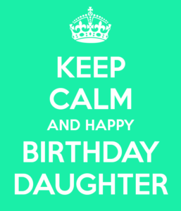 keep-calm-and-happy-birthday-daughter-1